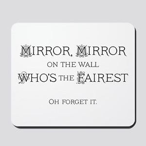Mirror, Mirror Mousepad