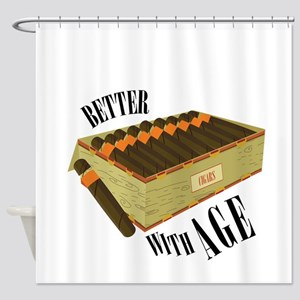 Better With Age Shower Curtain