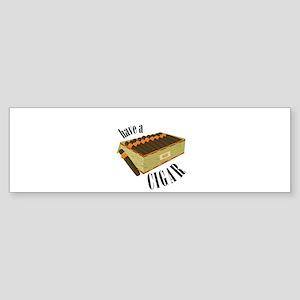 Have A Cigar Bumper Sticker