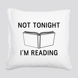 Not tonight I'm reading Square Canvas Pillow