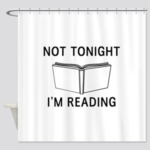 Not tonight I'm reading Shower Curtain