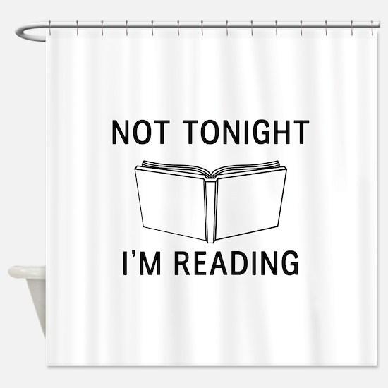 Not tonight I'm reading Shower Curtain
