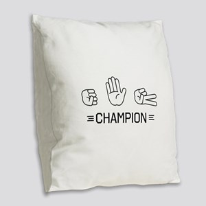 rock paper scissors champion. Burlap Throw Pillow