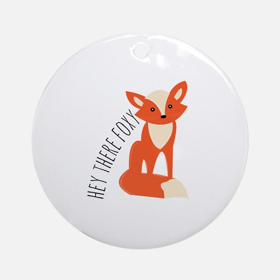 Hey There Foxy Ornament (Round)
