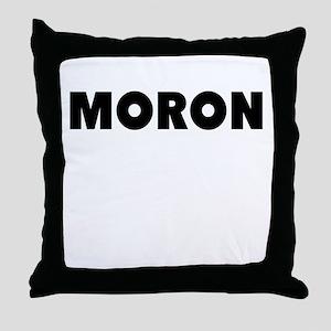 moron Throw Pillow