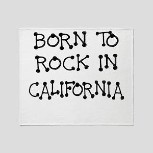 BORN TO ROCK IN CALIFORNIA Throw Blanket