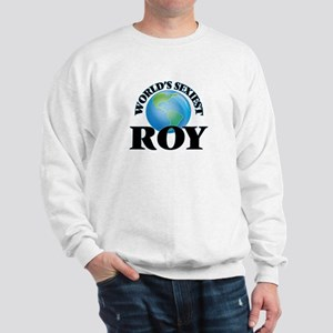 World's Sexiest Roy Sweatshirt