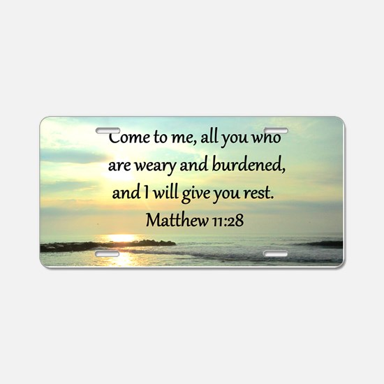MATTHEW 11:28 Aluminum License Plate