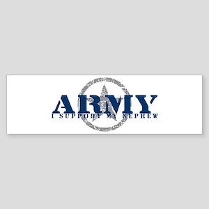 Army - I Support My Nephew Bumper Sticker