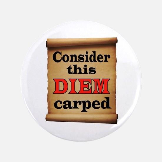 "Carpe Diem 3.5"" Button"