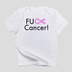 Fuck Cancer! Infant T-Shirt