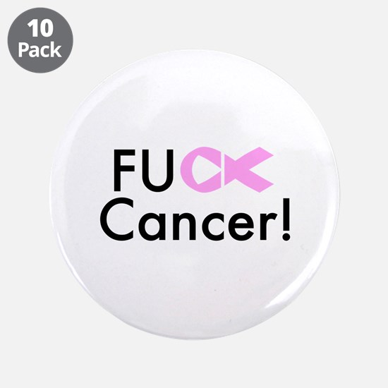 "Fuck Cancer! 3.5"" Button (10 pack)"
