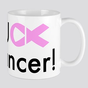 Fuck Cancer! Mugs