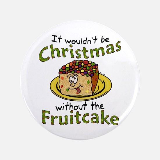 """Funny Christmas Cartoon Fruitcake 3.5"""" Button"""