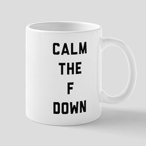 Calm The F Down Mugs
