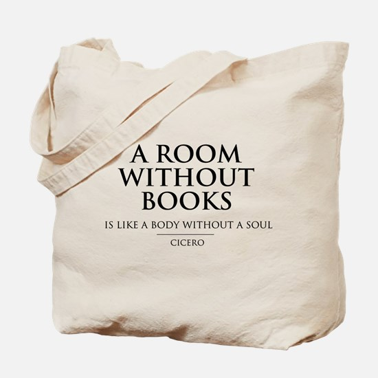 Room without books body without a soul Tote Bag