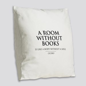 Room without books body without a soul Burlap Thro