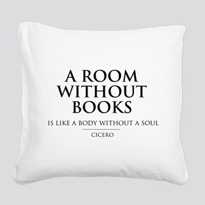 Room without books body without a soul Square Canv