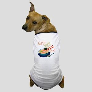 Girls Just Dog T-Shirt