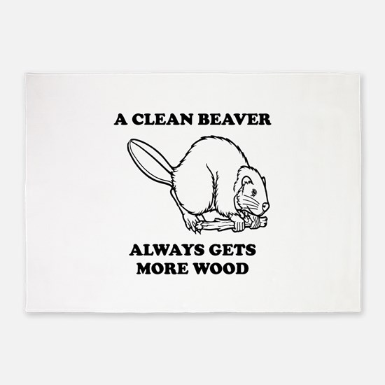 A Clean Beaver Always Gets More Wood 5'x7'Area Rug