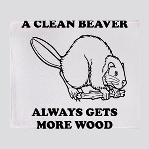 A Clean Beaver Always Gets More Wood Throw Blanket