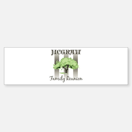 MCGRAW family reunion (tree) Bumper Bumper Bumper Sticker