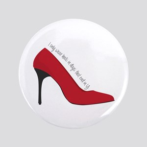"I Wear Heels 3.5"" Button"