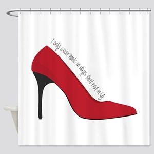 I Wear Heels Shower Curtain