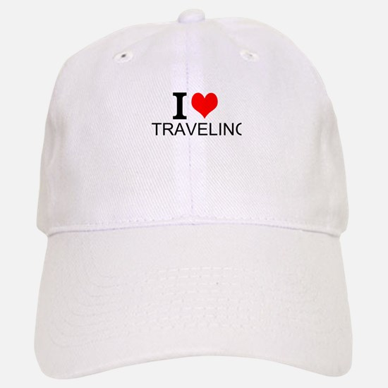 I Love Traveling Baseball Baseball Baseball Cap