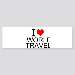 I Love World Travel Bumper Sticker