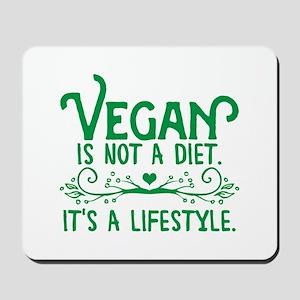 Vegan is Not a Diet Mousepad
