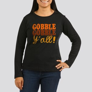 Gobble Gobble Y'all! Long Sleeve T-Shirt