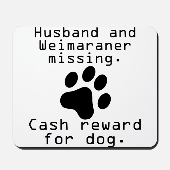 Husband And Weimaraner Missing Mousepad
