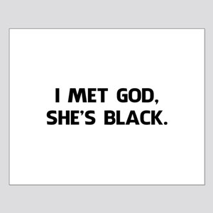 I Met God and She's Black Posters