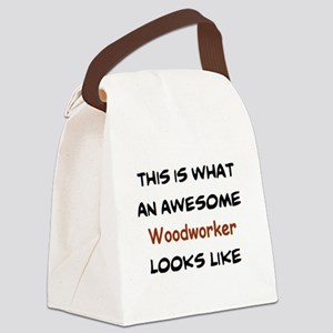 awesome woodworker Canvas Lunch Bag