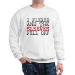 I flexed and the sleeves fell off Sweatshirt
