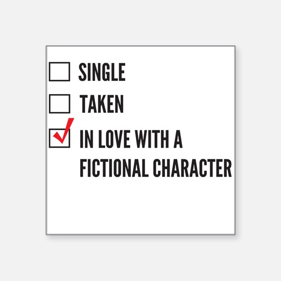 Single taken in love with a fictional character St