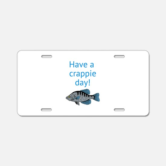 Have a Crappie Day! Aluminum License Plate