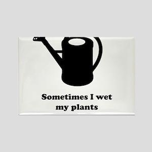 Sometimes I wet my plants Magnets