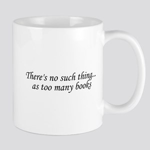 There's no such thing as too many books Mugs