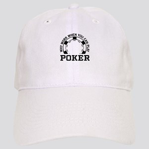 d74af41324e Why work when you can play poker Baseball Cap