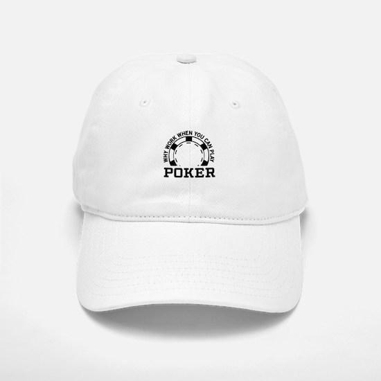 Why work when you can play poker Baseball Baseball Baseball Cap