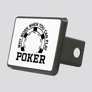 Why work when you can play poker Hitch Cover