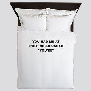 YOU HAD ME AT THE PROPER USE OF YOURE Queen Duvet