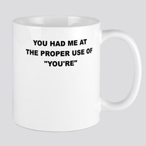 YOU HAD ME AT THE PROPER USE OF YOURE Mugs