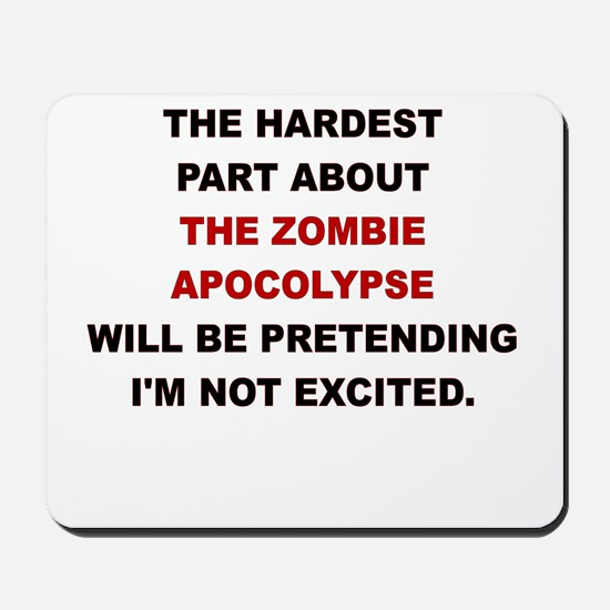 THE HARDEST PART ABOUT THE ZOMBIE APOCALYPSE Mouse