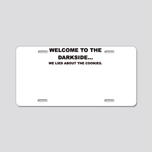 WELCOME TO THE DARKSIDE Aluminum License Plate