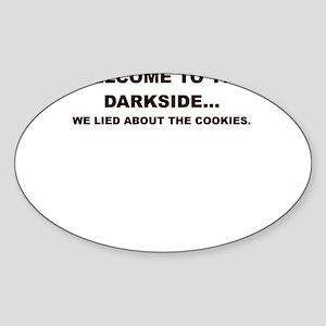 WELCOME TO THE DARKSIDE Sticker