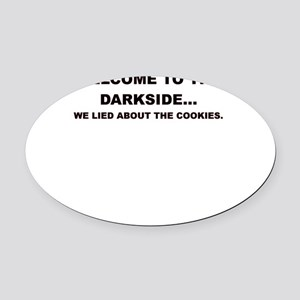 WELCOME TO THE DARKSIDE Oval Car Magnet