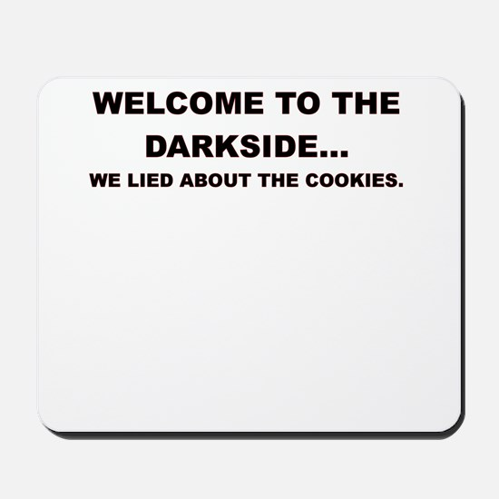 WELCOME TO THE DARKSIDE Mousepad